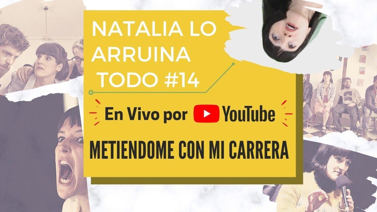 Natalia lo arruina todo #14 EN VIVO - Metiéndome con mi carrera #quedateencasa