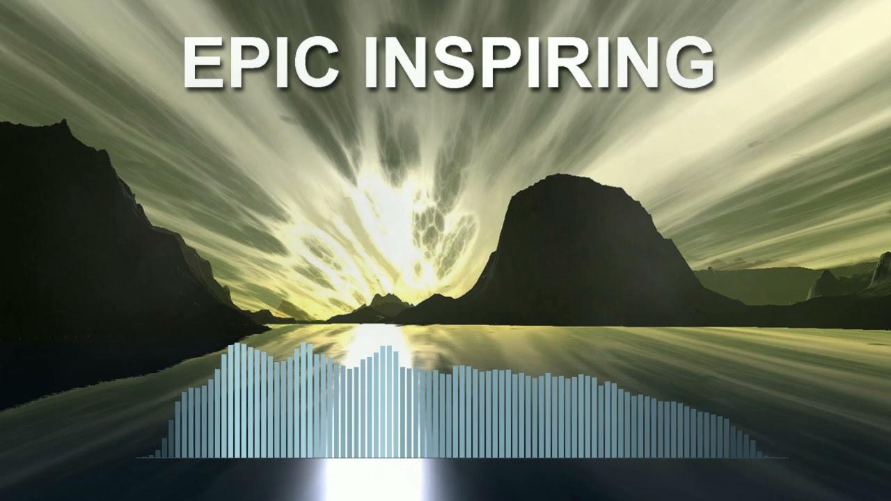 Epic Inspiring