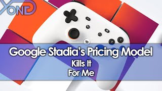 Google Stadia's Pricing Model Kills It For Me