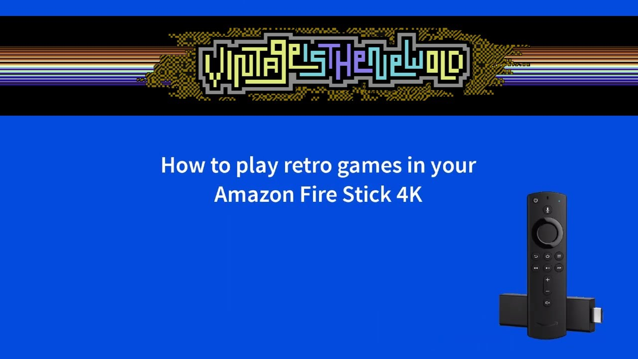 How to Play Retro Games On The Amazon Fire Stick – Vintage is the