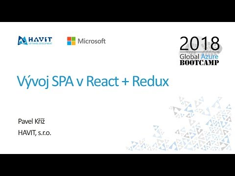 Vývoj SPA v React a Redux [Pavel Kříž, Global Azure Bootcamp 2018 Praha]