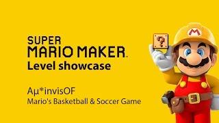 Super Mario Maker - Level Showcase - Mario's Basketball & Soccer Game