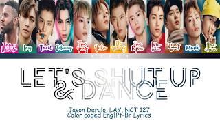 Jason Derulo, Lay (레이/张艺兴), NCT 127 (엔시티 127) - Let's Shut Up & Dance (Color Coded Lyrics/Eng/Pt-Br)
