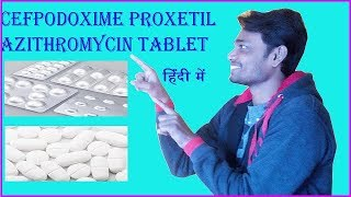 How to know about cefpodoxime proxetil and Azithromycin tablet || Dawa ko samjhe doctor ki tarah