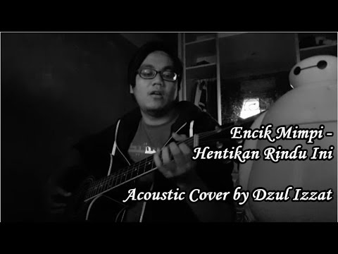 Encik Mimpi - Hentikan Rindu Ini Acoustic Cover by Dzul Izzat (with Chords Tutorial)