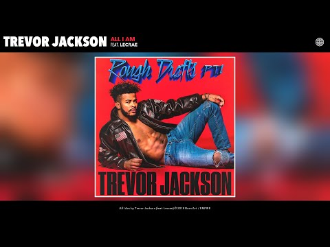 Trevor Jackson - All I Am (Audio) (feat. Lecrae)