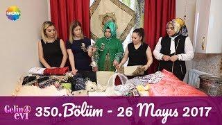 Gelin Evi 350 Bölüm | 26 Mayıs 2017