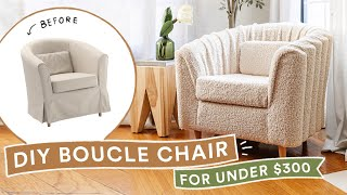 DIY Boucle Chair Ikea Hack For UNDER $300 - Super Cute & Easy!