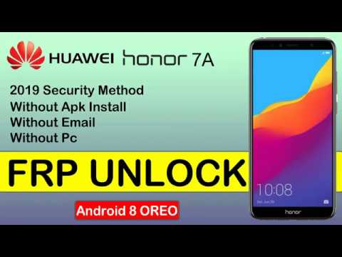 New 2019 Method Remove FRP Google Account  HUAWEI HONOR 7A Android 8 Ore...