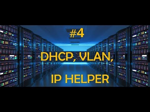 #4 VLAN + DHCP + IP Helper
