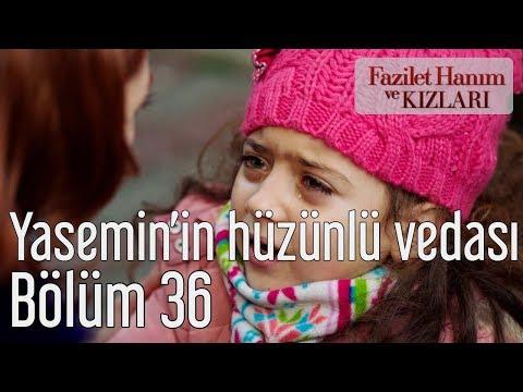 Fazilet Hanım ve Kızları 36. Bölüm - Yasemin'in Hüzünlü Vedası