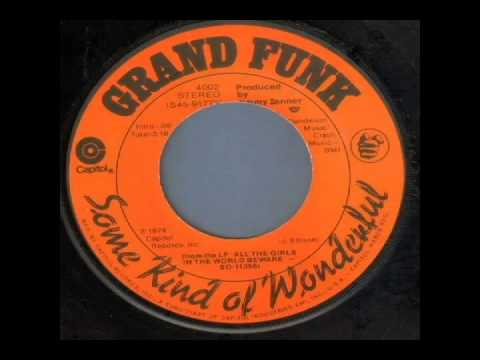 Grand Funk Railroad - Some Kind of Wonderful (1975)