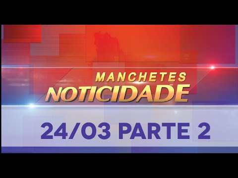 Manchetes Noticidade - TV Sorocaba 24-03-16 (Parte 02)