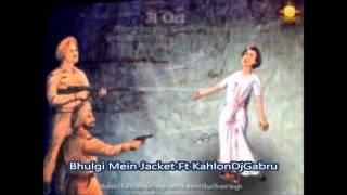 Revolution Records Present Bhulgi Mein Jacket FT KahlonDjGabru