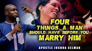 4 Things a MAN Should have before you Marry HIM-Apostle Joshua Selman