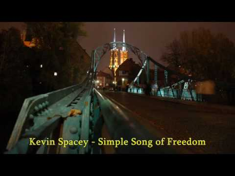Kevin Spacey - Simple Song of Freedom