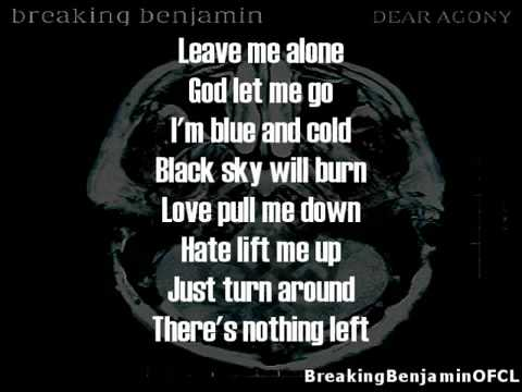 Breaking Benjamin Dear Agony Full Song From The 4th Album Lyrics
