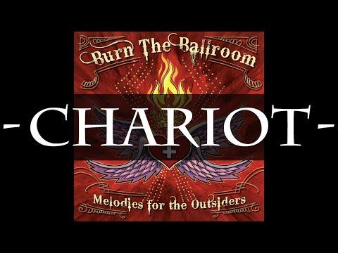 Burn The Ballroom - Chariot (HQ Audio)