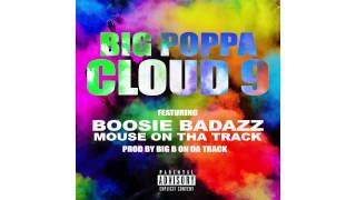 big poppa cloud 9 remix feat boosie badazz mouse on tha track