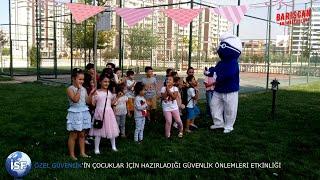 Barışcan Animasyonları: ÖZEL İSF GÜVENLİK'ten Çocuklara Güvenlik Önlemleri Etkinliği/ UMUT YAPI