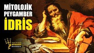 MİTOLOJİK PEYGAMBER (!) İDRİS