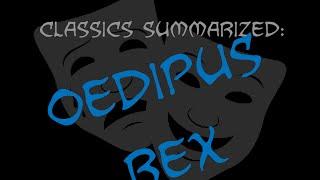 Classics Summarized: Oedipus Rex