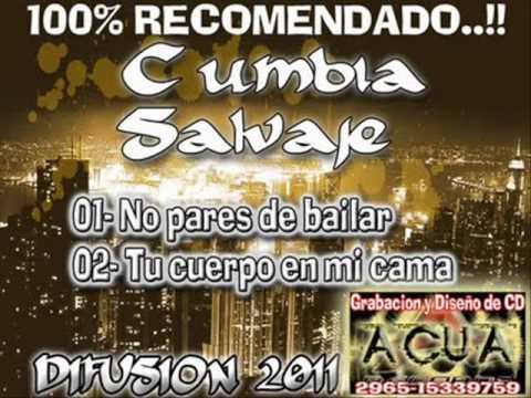 Cumbia Salvaje - Tu Cuerpo En Mi Cama [ Agosto 2011 ]