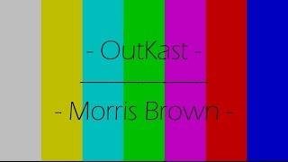 OutKast - Morris Brown - Lyrics