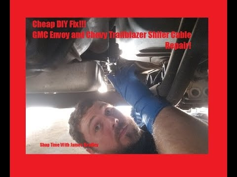 Inexpensive DIY GMC Envoy/ Trailblazer Shifter Cable Repair!