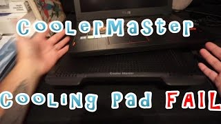 "CoolerMaster 15.6"" Laptop Cooling Pad FAIL! Why CoolerMaster? WHY?"