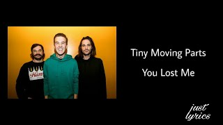 Watch Tiny Moving Parts You Lost Me video