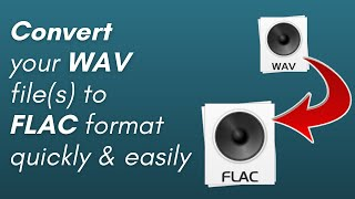How to Convert WAV to FLAC (PC & Mac users only)