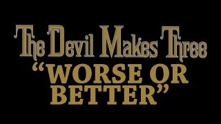 Watch Devil Makes Three Worse Or Better video