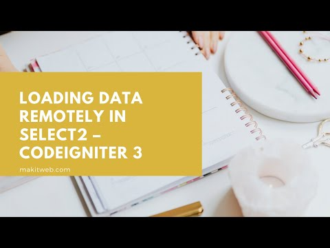 Loading data remotely in Select2 – CodeIgniter thumbnail