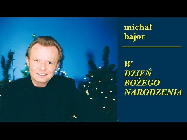 Michał Bajor - W żłobie leży