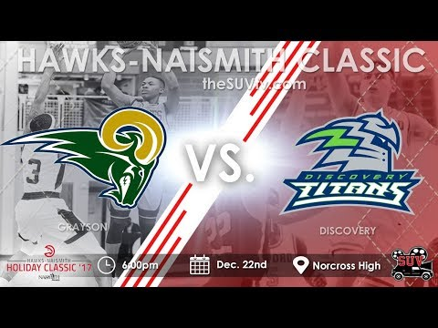 Hawks-Naismith Holiday Classic - Grayson vs. Discovery