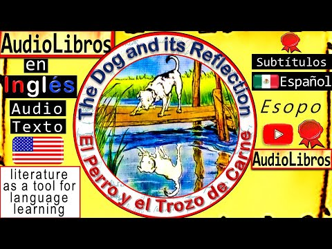 el-perro-y-el-trozo-de-carne-en-inglés-con-subtítulos-en-español- -the-dog-and-its-reflection-fábula