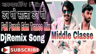 Middle Classe Full Punch Edm Trance Mix By DjArunMeerut Dj Monu Meerut DjLuxBsr DjManohar Rana DjDsk