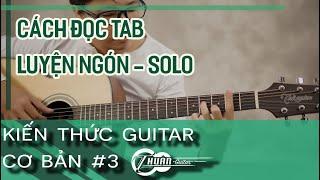 Kiến thức Guitar cơ bản #3 | Hướng dẫn ĐỌC TAB để dễ học Guitar hơn