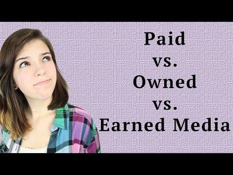 Paid vs. Owned vs. Earned Media