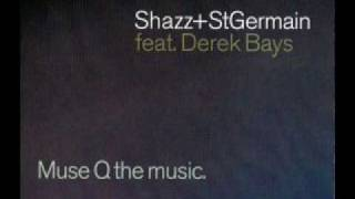 SHAZZ & St GERMAIN - Muse Q the Music