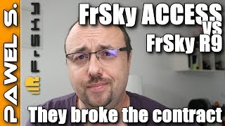 FrSky ACCESS vs FrSky R9 radio system - FrSky broke the contract