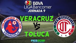 PES 2018 | Veracruz vs Toluca | Jornada 9 Liga Mx | Gameplay PC