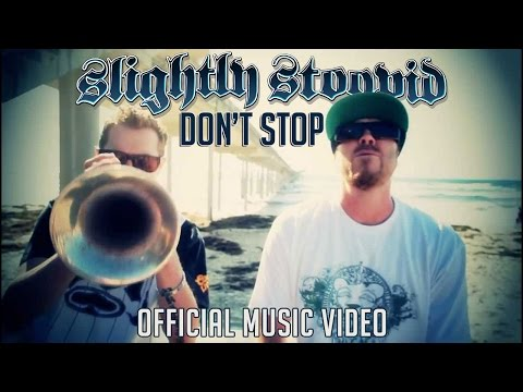 Don't Stop - Slightly Stoopid (Official Video)
