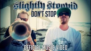 Watch Slightly Stoopid Stop video