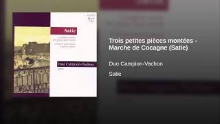 Trois petites pièces montées - Marche de Cocagne (Satie)