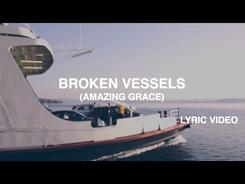 Broken Vessels (Amazing Grace) Lyric Video
