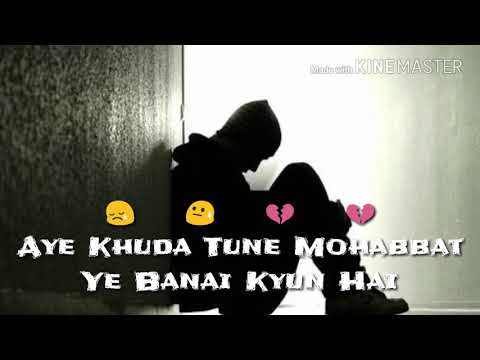 Aye Khuda Tune Mohabbat Ye Banai Kyun Hai||Love❤😘 Sad😢||Roop Kumar Rathod||WhatsApp Video🎥 Status
