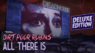 Dirt Poor Robins - All There Is (Deluxe Edition - Official Audio and Lyrics)
