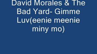 David Morales & The Bad Yard-  Gimme Luv (eenie meenie miny mo)